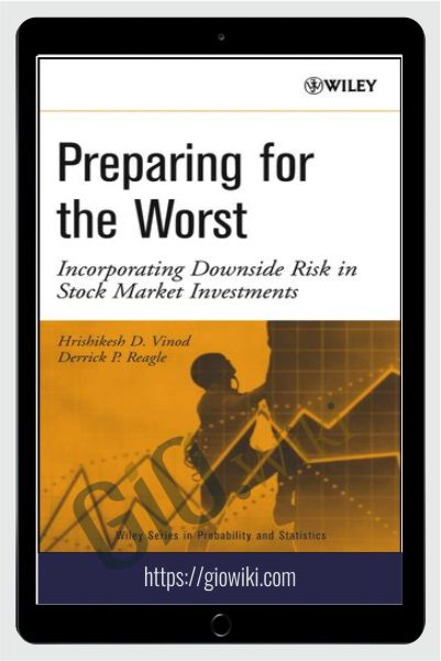 Preparing For The Worst Incorporating Downside Risk In Stock Market Investments – Hrishikesh Vinod & Derrick Reagle