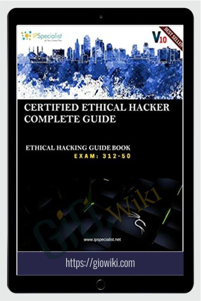 CEH v10: EC-Council Certified Ethical Hacker Complete Training Guide with Practice Questions &Labs: Exam: 312-50 – IP Specialist