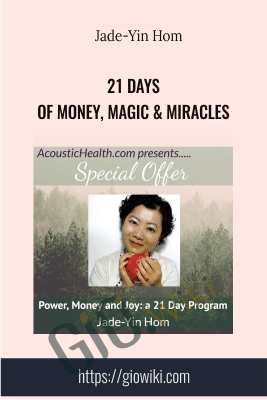 21 Days of Money, Magic & Miracles - Jade-Yin Hom