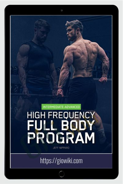 High Frequency Full Body Program - Jeff Nippard