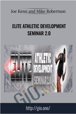 Elite Athletic Development Seminar 2.0 – Joe Kenn and Mike Robertson