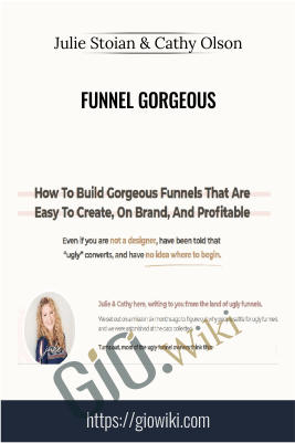 Funnel Gorgeous – Julie Stoian and Cathy Olson
