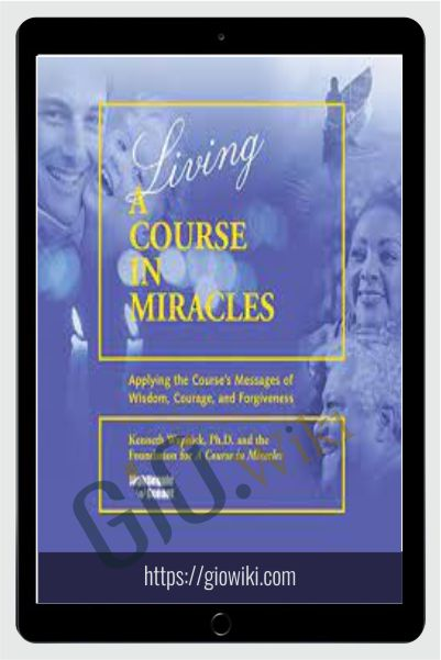 Living A Course In Miracles - Kenneth Wapnick