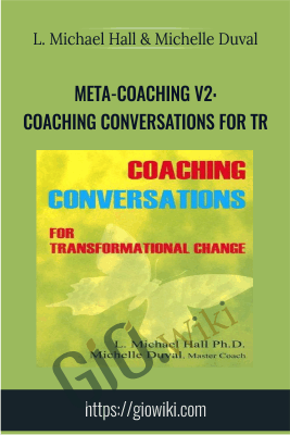 Meta-Coaching v2: Coaching Conversations for Tr - L. Michael Hall & Michelle Duval
