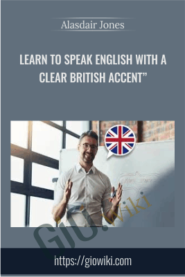"Learn to Speak English with a Clear British Accent"" - Alasdair Jones"