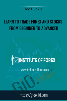 Learn to Trade Forex and Stocks - From Beginner to Advanced - Joe Huckle