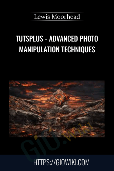 TutsPlus - Advanced Photo Manipulation Techniques - Lewis Moorhead