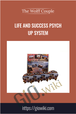 Life and Success Psych Up System – The Wolff Couple
