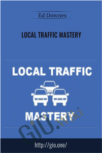 Local Traffic Mastery – Ed Downes