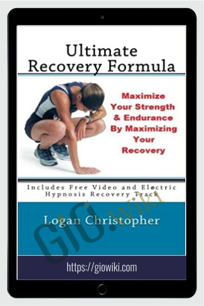 Ultimate Recovery Formula - Logan Christopher