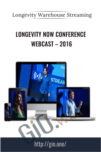Longevity Now Conference Webcast – 2016 – Longevity Warehouse Streaming