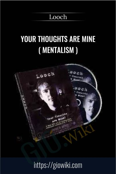 Your Thoughts Are Mine ( Mentalism ) - Looch