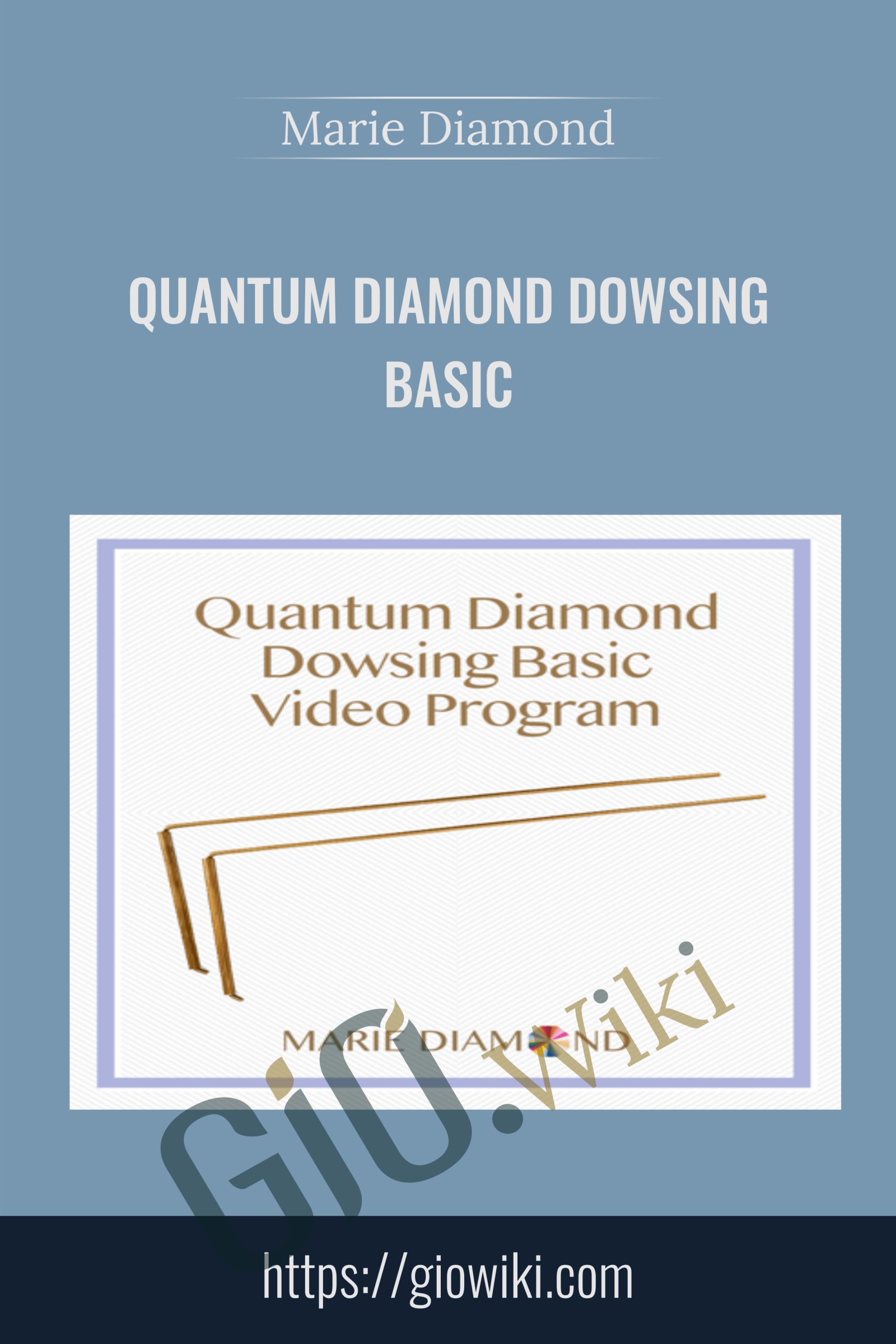 Quantum Diamond Dowsing Basic - Marie Diamond