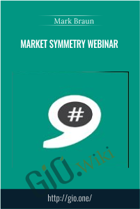 Market Symmetry Webinar –  Mark Braun