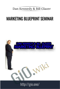 Marketing Blueprint Seminar – Dan Kennedy & Bill Glazer