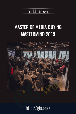 Master of media buying mastermind 2019 - Todd Brown
