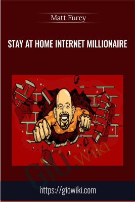 Stay At Home Internet Millionaire - Matt Furey
