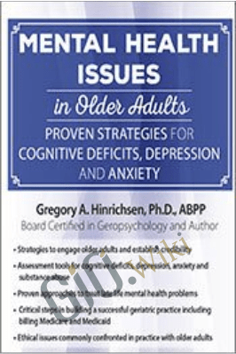 Mental Health Issues in Older Adults: Proven Strategies for Cognitive Deficits, Depression and Anxiety - Gregory A. Hinrichsen