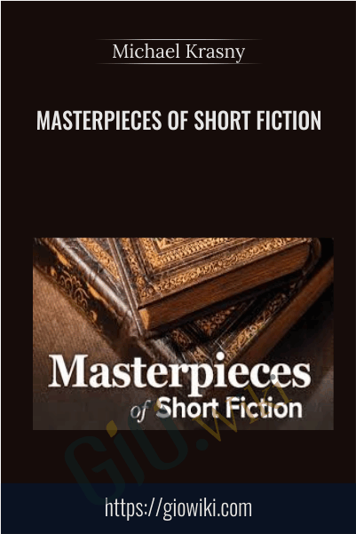 Masterpieces of Short Fiction - Michael Krasny