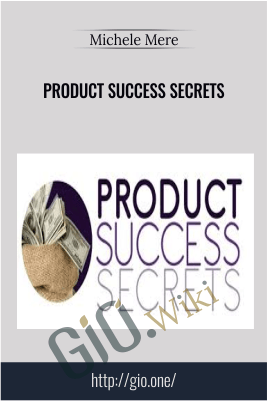 Product Success Secrets – Michele Mere