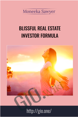 Blissful Real Estate Investor Formula – Moneeka Sawyer