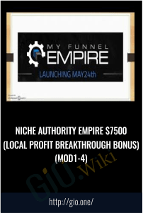 Niche Authority Empire $7500 (Local Profit Breakthrough Bonus)(Mod1-4)