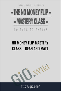 No Money Flip Mastery Class – Dean and Matt