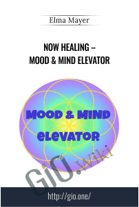 Now Healing – Mood & Mind Elevator – Elma Mayer