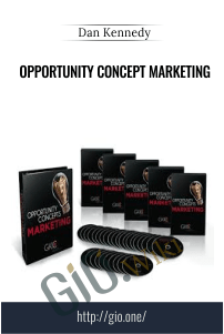 Opportunity Concept Marketing – Dan Kennedy