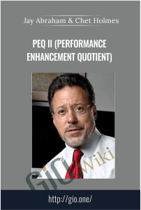 PEQ II (Performance Enhancement Quotient) – Jay Abraham & Chet Holmes
