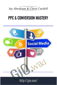 PPC & Conversion Mastery – Jay Abraham & Chris Cardell