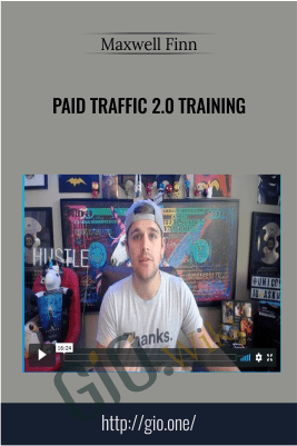 Paid Traffic 2.0 Training - Maxwell Finn