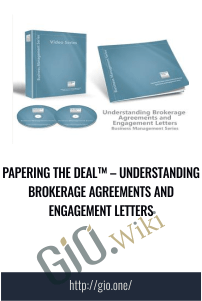 Papering the Deal™ – Understanding Brokerage Agreements and Engagement Letters