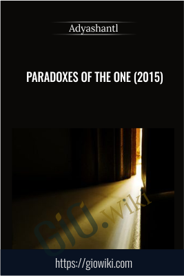 Paradoxes of the One (2015) - Adyashantl