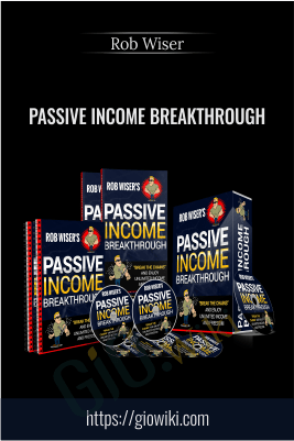 Passive Income Breakthrough - Rob Wiser