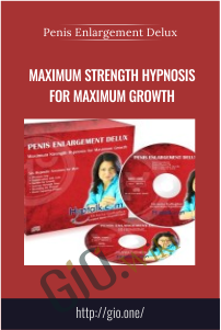 Maximum Strength Hypnosis for Maximum Growth – Penis Enlargement Delux