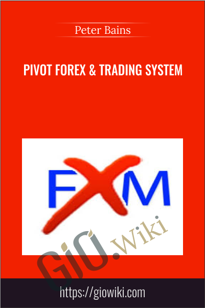 Pivot Forex & Trading System - Peter Bain