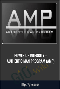 Power Of Integrity – Authentic Man Program (AMP)
