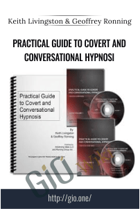 Practical Guide to Covert and Conversational Hypnosi - Keith Livingston and Geoffrey Ronning