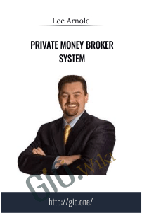 Private Money Broker System – Lee Arnold