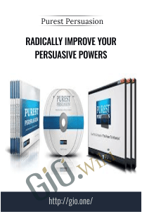 Radically Improve Your Persuasive Powers - Purest Persuasion