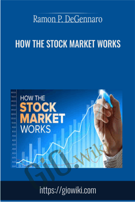 How the Stock Market Works - Ramon P. DeGennaro