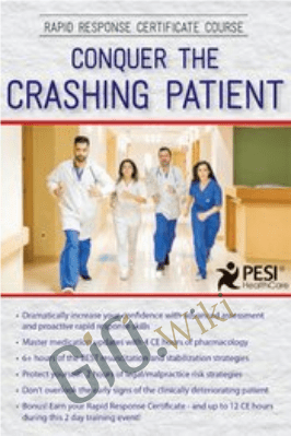 Rapid Response Certificate Course: Conquer the Crashing Patient - Sean G. Smith