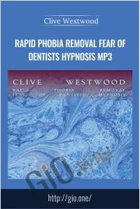 Rapid phobia removal fear of Dentists Hypnosis Mp3 – Clive Westwood