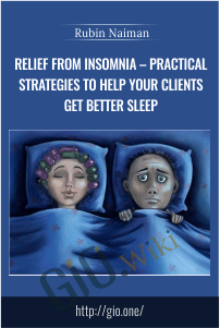 Relief from Insomnia – Practical Strategies to Help Your Clients Get Better Sleep – Rubin Naiman