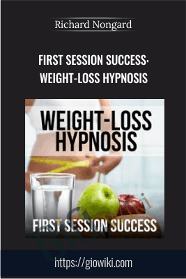 First Session Success: Weight-Loss Hypnosis - Richard Nongard