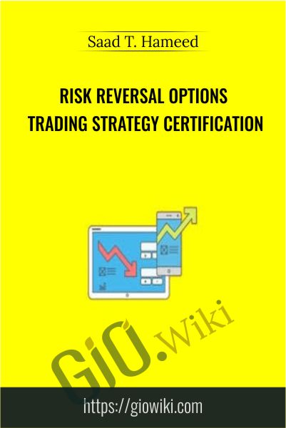Risk Reversal Options Trading Strategy Certification - Saad T. Hameed
