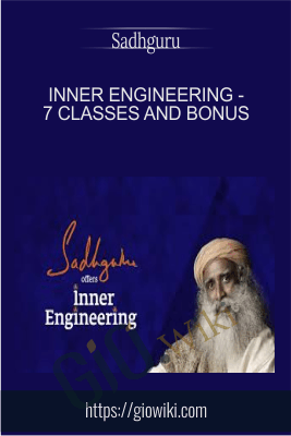 Inner Engineering - 7 Classes and Bonus - Sadhguru