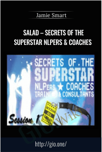 Salad – Secrets of the Superstar NLPers & Coaches – Jamie Smart