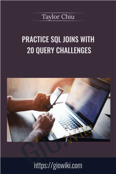 Practice SQL JOINS with 20 Query Challenges - Taylor Chiu